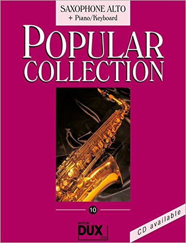 Popular Collection 10 Altsaxophon und Klavier: Saxophone Alto + Piano/Keyboard