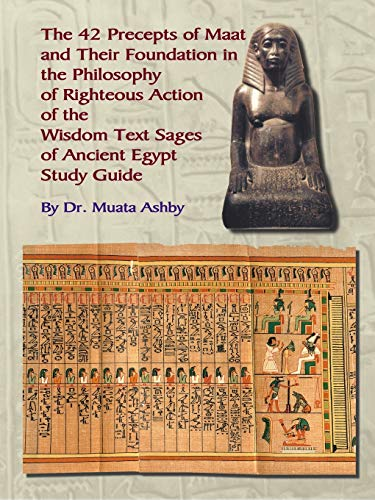 The 42 Precepts of Maat and Their Foundation in the Philosophy of Righteous Action von Sema Institute