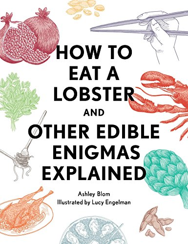 How to Eat a Lobster: And Other Edible Enigmas Explained von Quirk Books