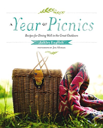 A Year of Picnics: Recipes for Dining Well in the Great Outdoors von Roost Books