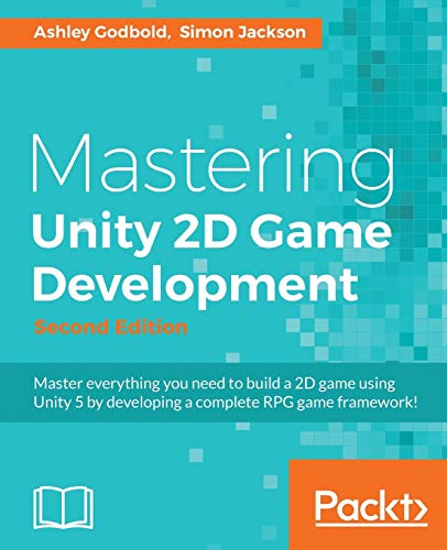 Mastering Unity 2D Game Development - Second Edition (English Edition) von Packt Publishing
