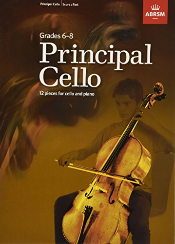 Principal Cello: 12 repertoire pieces for cello, Grades 6-8 (Book/CD): 12 pieces for cello and piano, Grades 6-8 von ABRSM Associated Board of the Royal Schools of Music