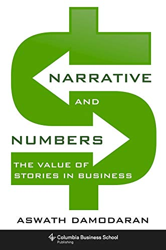 Damodaran, A: Narrative and Numbers: The Value of Stories in Business (Columbia Business School Publishing) von Columbia Business School Publishing