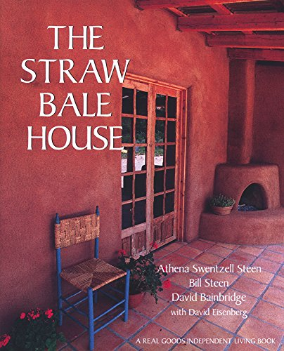 The Straw Bale House (A Real Goods Independent Living Book) von Chelsea Green Publishing Co