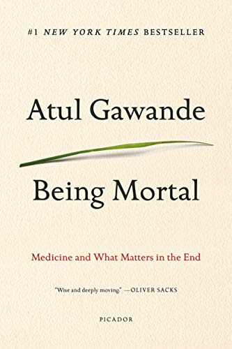 Being Mortal: Medicine and What Matters in the End von Picador