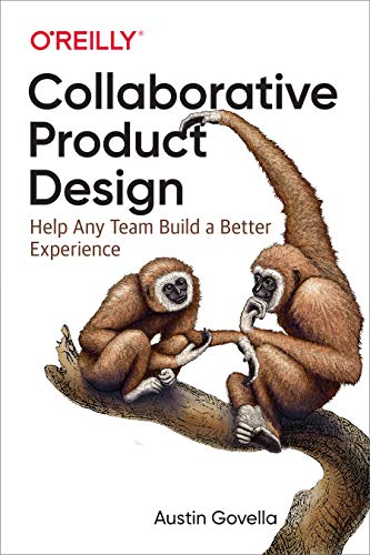 Hacking Product Design: Help Any Team Build a Better Experience