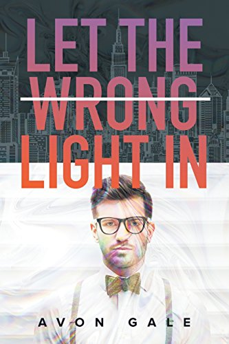 Let the Wrong Light In von Dreamspinner Press