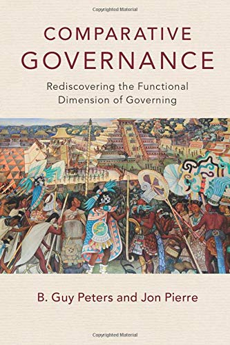 Comparative Governance: Rediscovering the Functional Dimension of Governing (Camb02  270619) von Cambridge University Press