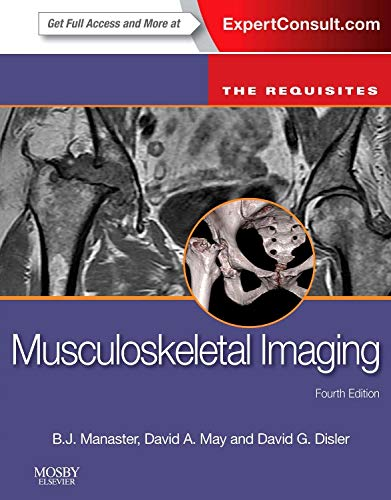 Musculoskeletal Imaging: The Requisites: The Requisites (Requisites in Radiology)