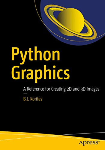 Python Graphics: A Reference for Creating 2D and 3D Images von Springer, Berlin; Apress