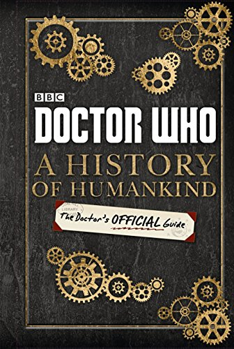 Doctor Who: A History of Humankind: The Doctor's Offical Guide von Penguin Group UK
