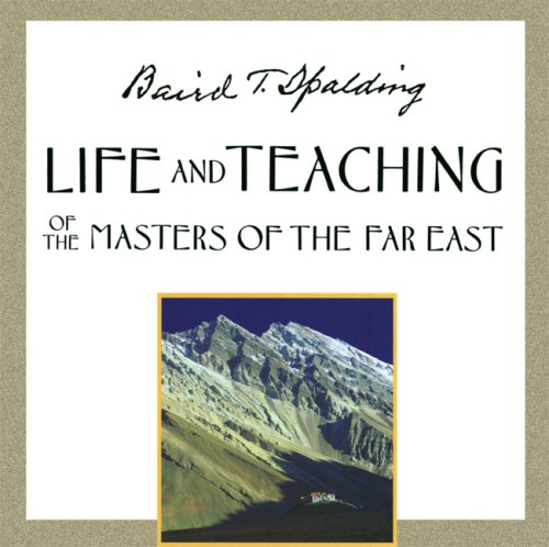 Life and Teaching of the Masters of the Far East von DEVORSS & CO