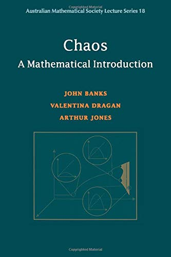 Chaos: A Mathematical Introduction (Australian Mathematical Society Lecture Series, Band 18)