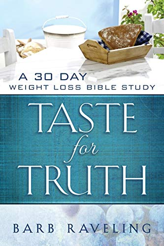 Taste for Truth: A 30 Day Weight Loss Bible Study von Truthway Press