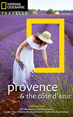 National Geographic Traveler: Provence and the Cote d'Azur, 3rd Edition von National Geographic