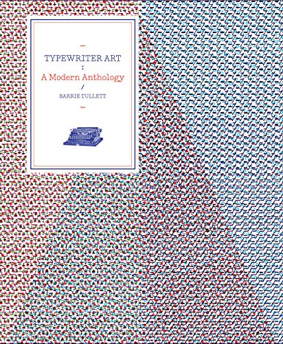 Typewriter Art: A Modern Anthology von Laurence King Verlag Gmbh