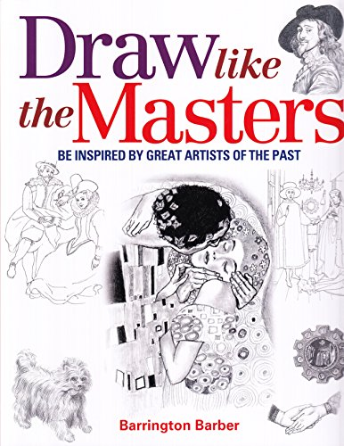 Draw Like the Masters: Be Inspired by Great Artists of the Past von Arcturus