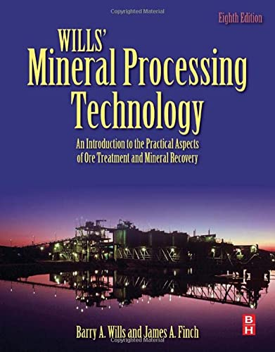 Wills' Mineral Processing Technology: An Introduction to the Practical Aspects of Ore Treatment and Mineral Recovery von Butterworth-Heinemann