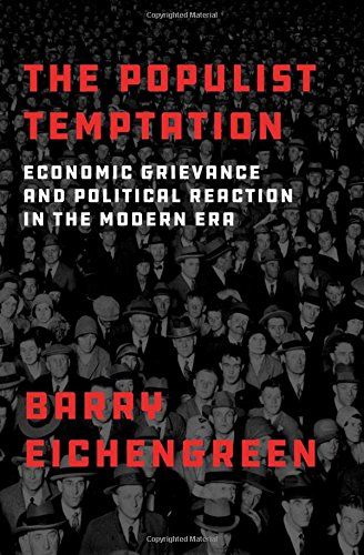 The Populist Temptation: Economic Grievance and Political Reaction in the Modern Era von Oxford University Press, USA