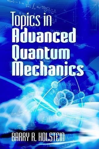 Topics in Advanced Quantum Mechanics (Dover Books on Physics) von Dover Publications Inc.
