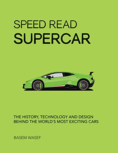 Speed Read Supercar: The History, Technology and Design Behind the World's Most Exciting Cars von Motorbooks International