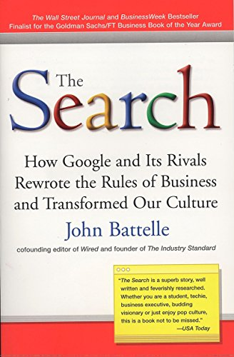 The Search: How Google and Its Rivals Rewrote the Rules of Business and Transformed Our Culture von Portfolio