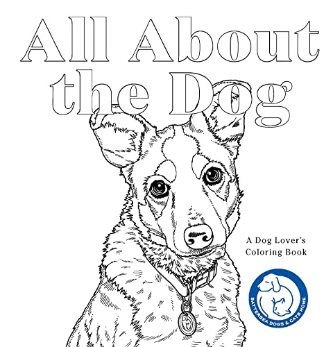 All About The Dog: A Battersea Dog's & Cat's Home Colourig Book: A Battersea Dogs & Cats Home Colouring Book (Colouring Books) von Laurence King Publishing