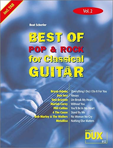 Best Of Pop & Rock for Classical Guitar Vol. 2: Inklusive TAB , Noten, Text und Harmonien