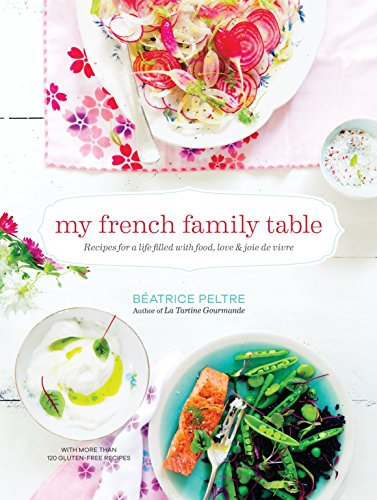 My French Family Table: Recipes for a Life Filled with Food, Love, and Joie de Vivre von Roost Books