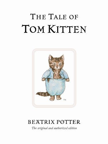 The Tale of Tom Kitten: The original and authorized edition (Beatrix Potter Originals, Band 8) von Warne Frederick & Company