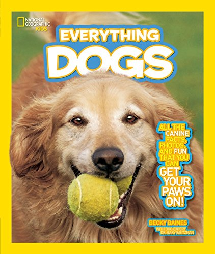 National Geographic Kids Everything Dogs: All the Canine Facts, Photos, and Fun You Can Get Your Paws On! von National Geographic Children's Books