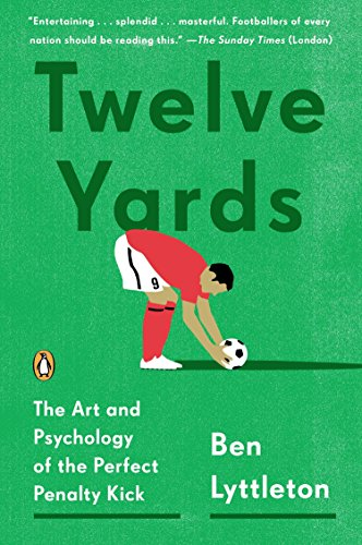 Twelve Yards: The Art and Psychology of the Perfect Penalty Kick von Penguin Books