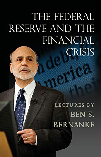 The Federal Reserve and the Financial Crisis von Princeton University Press