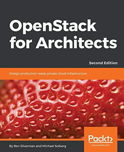 OpenStack for Architects: Design production-ready private cloud infrastructure, 2nd Edition (English Edition) von Packt Publishing