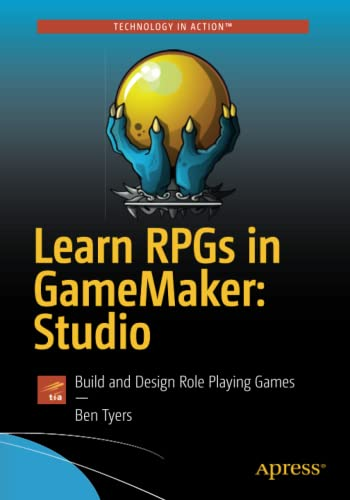 Learn RPGs in GameMaker: Studio: Build and Design Role Playing Games von Apress
