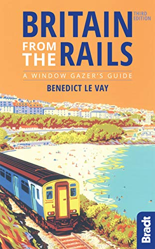 Britain from the Rails (Bradt Travel Guides (Bradt on Britain)) von Bradt Travel Guides
