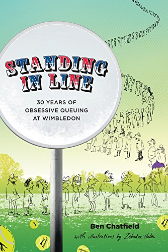 Standing in Line: A Memoir: 30 Years of Obsessive Queuing at Wimbledon von Pitch Publishing Ltd