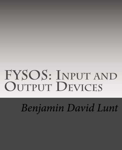 FYSOS: Input and Output Devices von CreateSpace Independent Publishing Platform