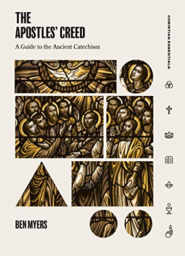 The Apostles' Creed: A Guide to the Ancient Catechism (Christian Essentials) von LEXHAM PR