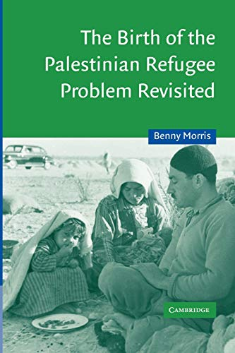 The Birth of the Palestinian Refugee Problem Revisited (Cambridge Middle East Studies, Band 18) von Cambridge University Press