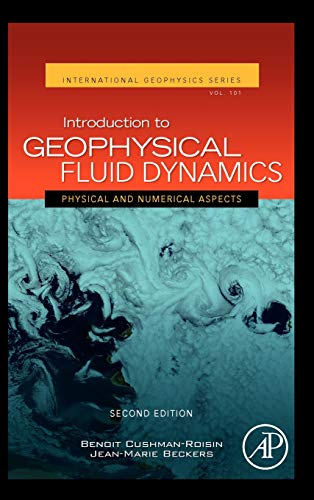 Introduction to Geophysical Fluid Dynamics: Physical and Numerical Aspects (Volume 101) (International Geophysics (Volume 101), Band 101) von Academic Press