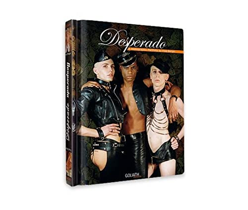 Desperado: Homos, Hustlers and Hooligans von Goliath Books