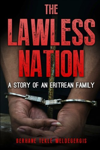 The Lawless Nation: A Story of an Eritrean Family von Chain Publishers