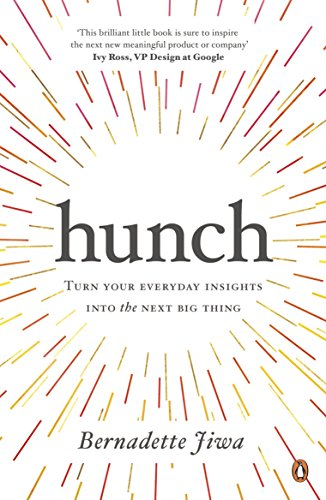 Hunch: Turn Your Everyday Insights into the Next Big Thing von Penguin Books Ltd