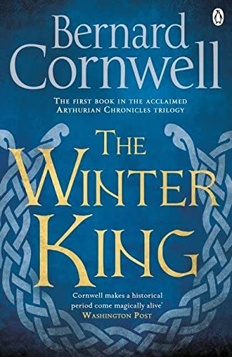 The Winter King: A Novel of Arthur (Warlord Chronicles, Band 4)