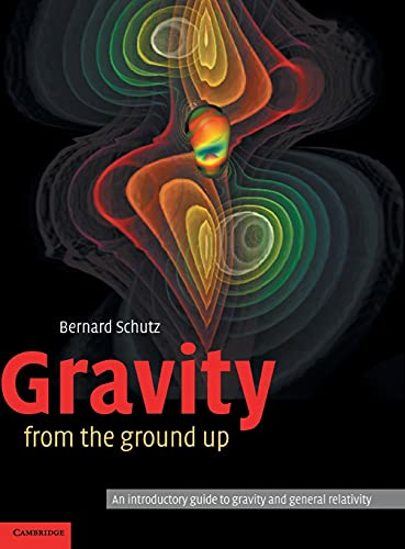Gravity from the Ground Up: An Introductory Guide to Gravity and General Relativity von Cambridge University Press
