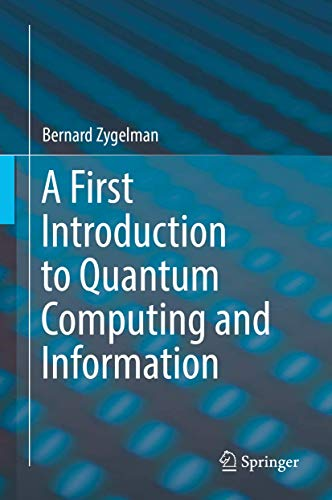 A First Introduction to Quantum Computing and Information von Springer