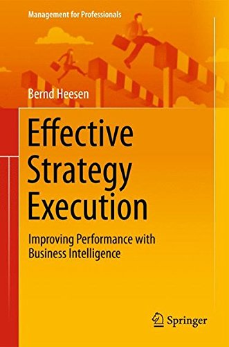 Effective Strategy Execution: Improving Performance with Business Intelligence (Management for Professionals) von Springer