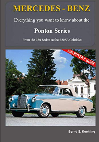 MERCEDES-BENZ, The 1950s Ponton Series: From the 180 Sedan to the 220SE Cabriolet von CreateSpace Independent Publishing Platform
