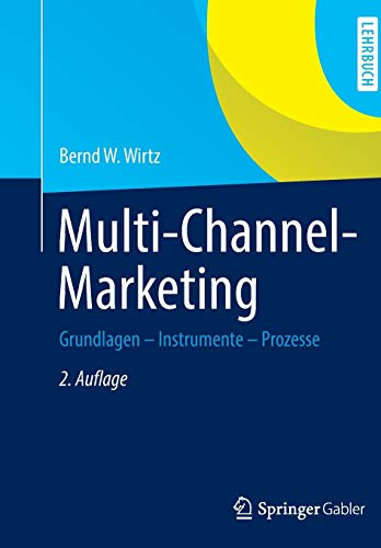 Multi-Channel-Marketing: Grundlagen - Instrumente - Prozesse von Gabler; Springer, Berlin